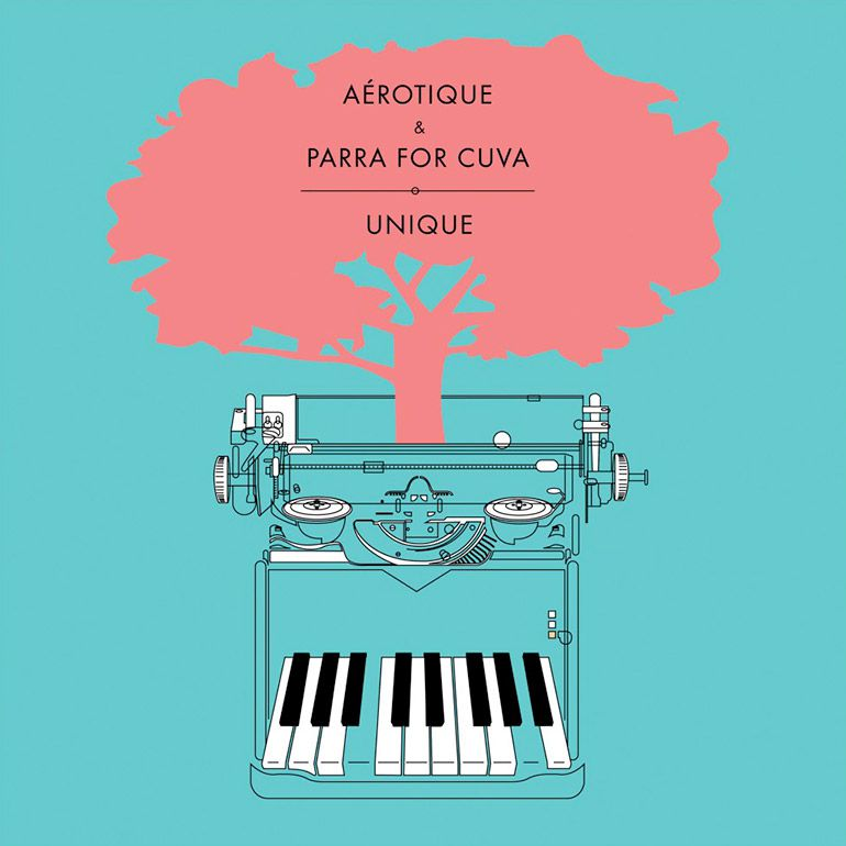 Aérotique & Parra for Cuva – Unique