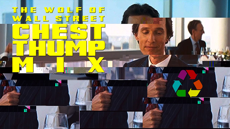 Eclectic Method – The Wolf Of Wall Street Chest Thump Mix