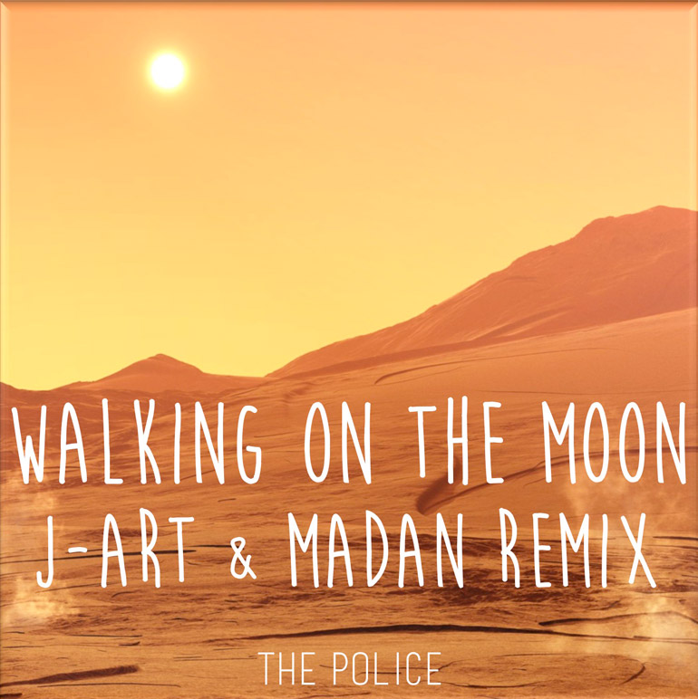The Police – Walking On The Moon (J-Art & Madan Remix)