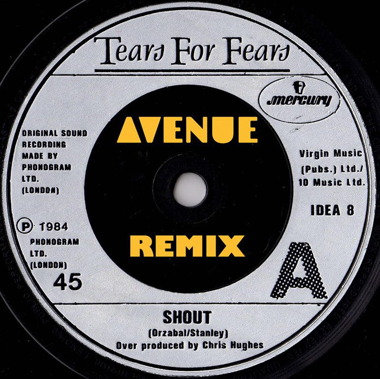Tears for Fears – Shout (Avenue Remix)