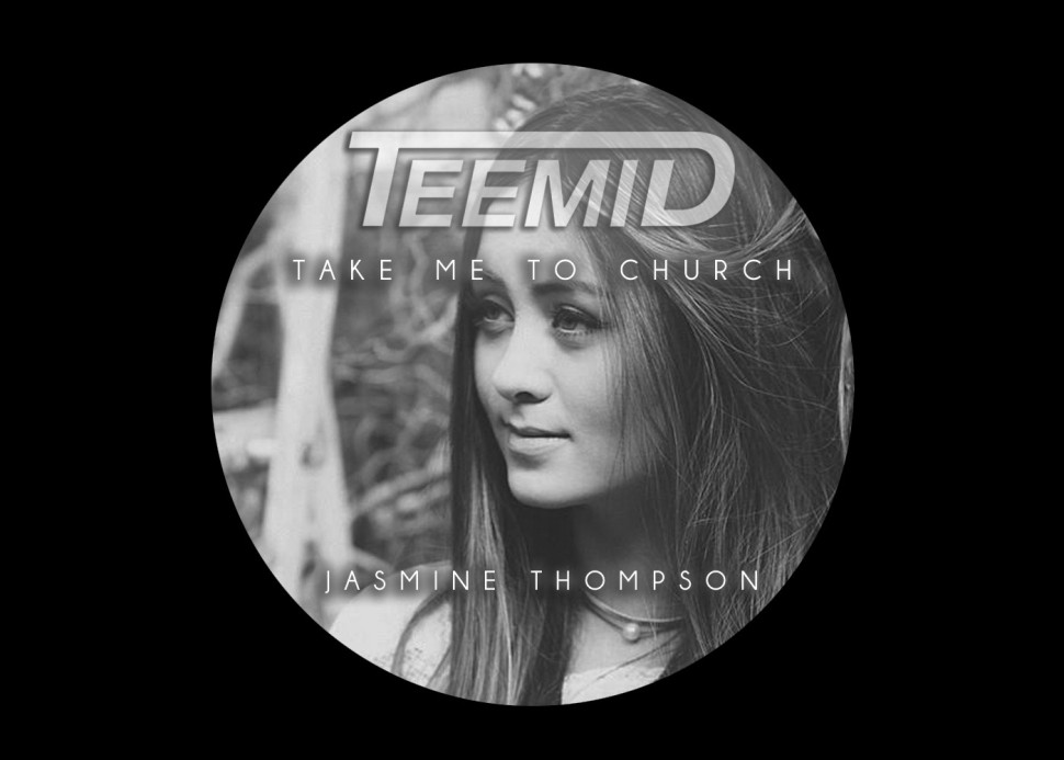 Hozier – Take Me To Church (TEEMID & Jasmine Thompson Edition)